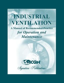 Industrial Ventilation A Manual Of Recommended Practice For Operation And Maintenance